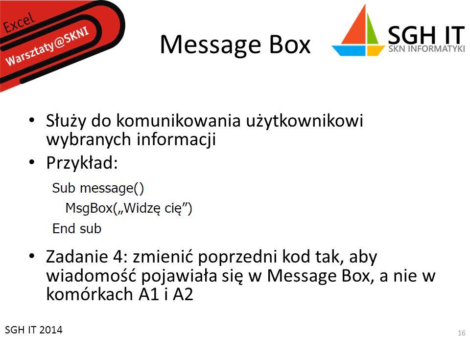 Message Box Służy do komunikowania użytkownikowi wybranych informacji