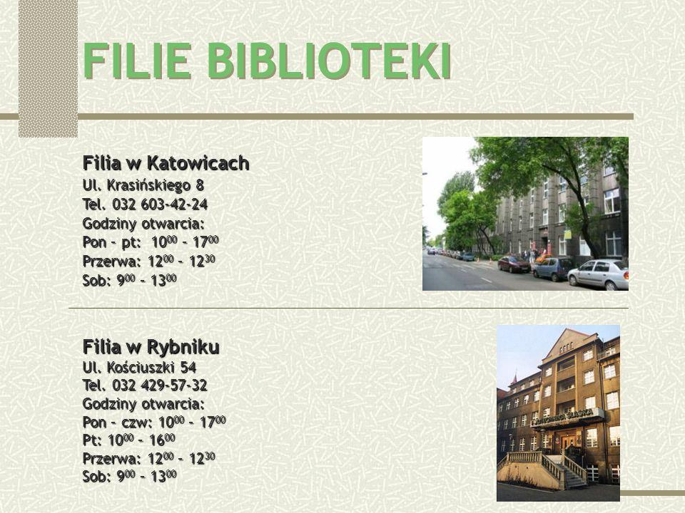 FILIE BIBLIOTEKI Filia w Katowicach Filia w Rybniku Ul. Krasińskiego 8