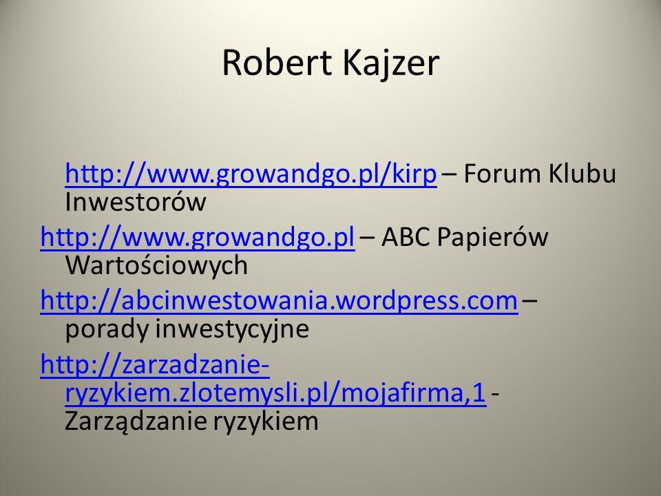 Robert Kajzer http://www.growandgo.pl/kirp – Forum Klubu Inwestorów