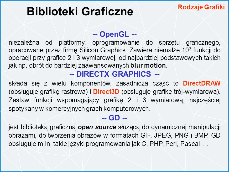 Biblioteki Graficzne -- OpenGL -- -- DIRECTX GRAPHICS -- -- GD --