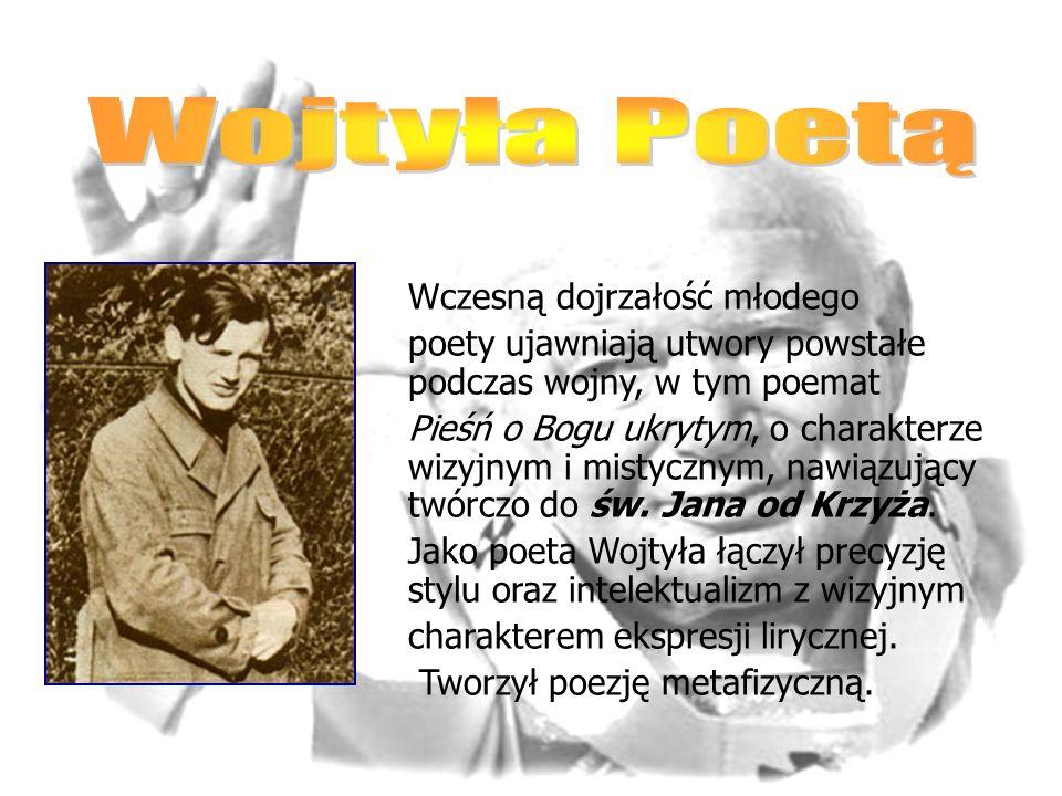 Wojtyła Poetą Wczesną dojrzałość młodego
