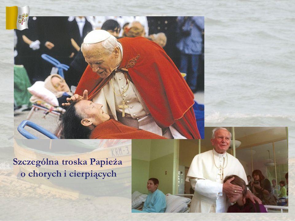 Szczególna troska Papieża o chorych i cierpiących