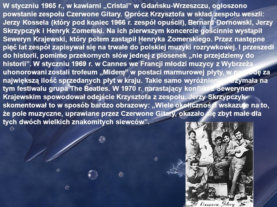 """W styczniu 1965 r., w kawiarni """"Cristal w Gdańsku-Wrzeszczu, ogłoszono powstanie zespołu Czerwone Gitary."""