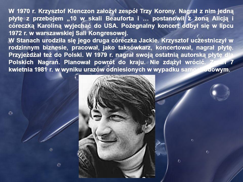 W 1970 r. Krzysztof Klenczon założył zespół Trzy Korony