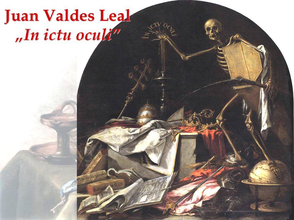 "Juan Valdes Leal ""In ictu oculi"