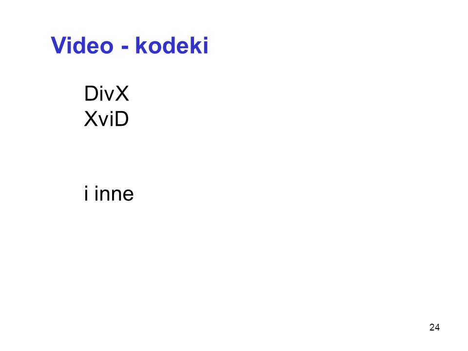 Video - kodeki DivX XviD i inne