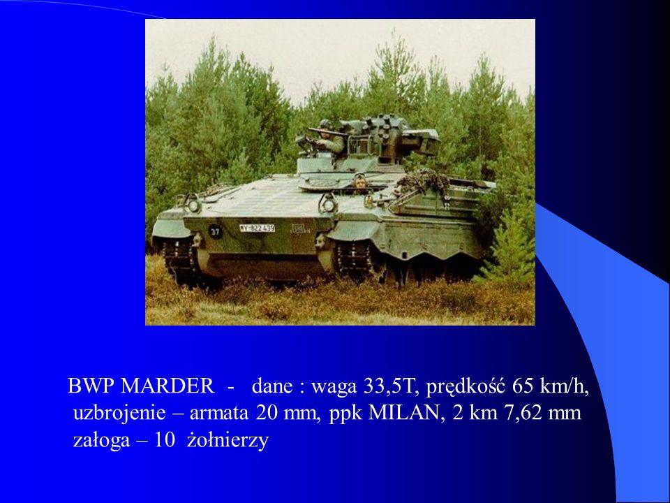 BWP MARDER - dane : waga 33,5T, prędkość 65 km/h,
