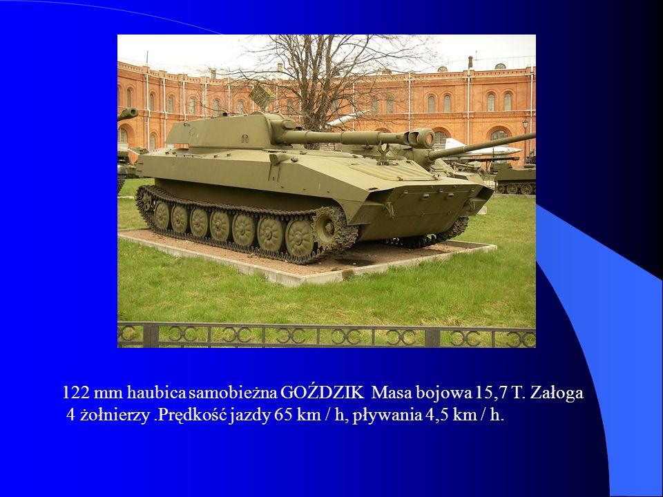 122 mm haubica samobieżna GOŹDZIK Masa bojowa 15,7 T. Załoga
