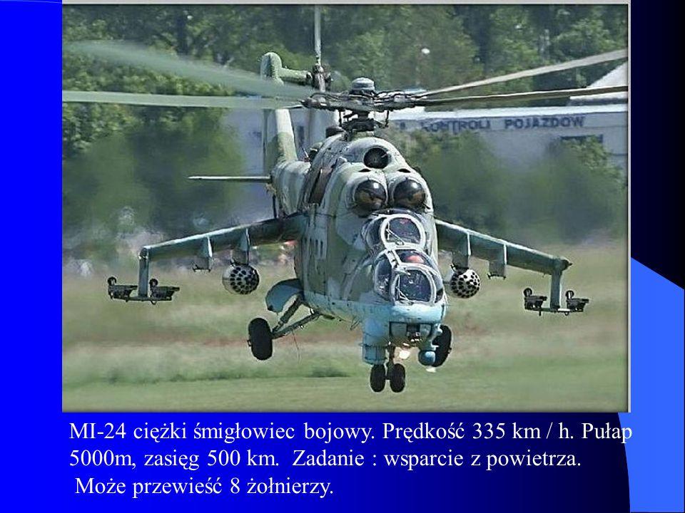MI-24 ciężki śmigłowiec bojowy. Prędkość 335 km / h. Pułap