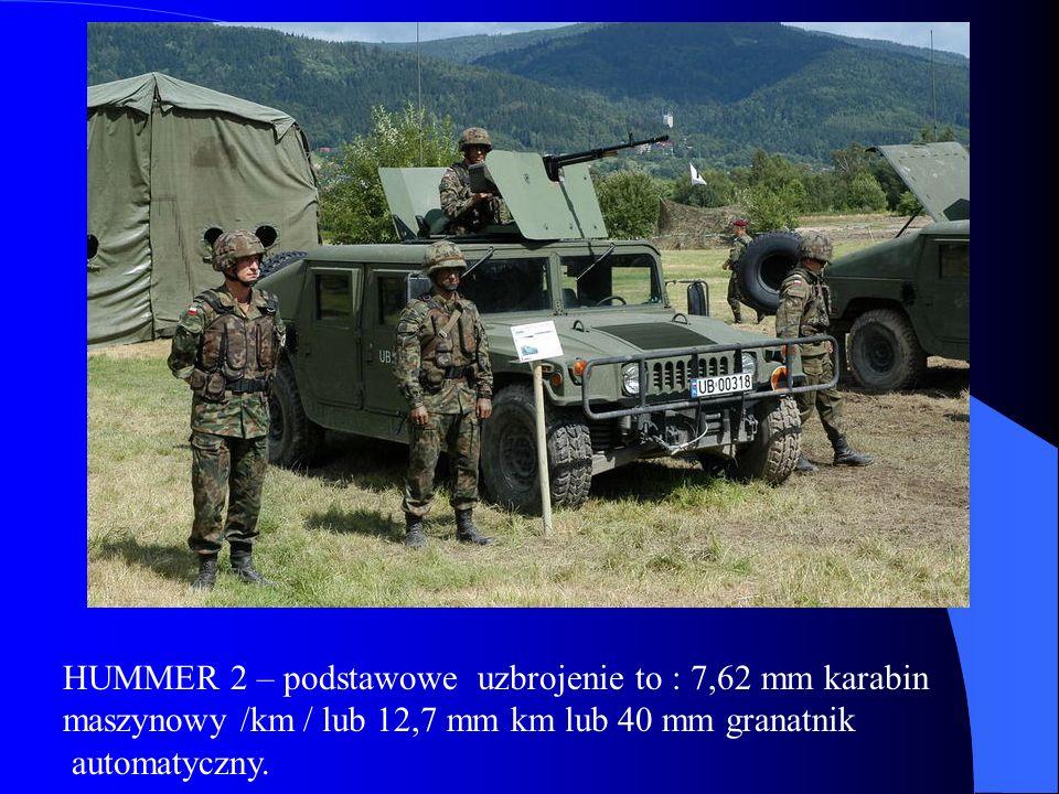 HUMMER 2 – podstawowe uzbrojenie to : 7,62 mm karabin