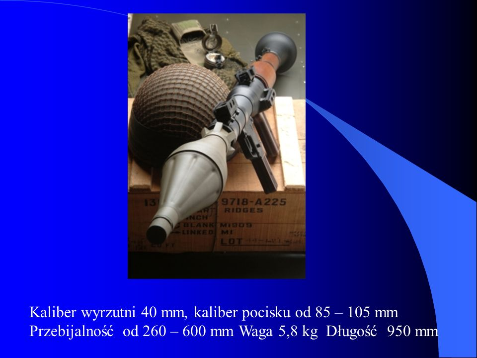 Kaliber wyrzutni 40 mm, kaliber pocisku od 85 – 105 mm