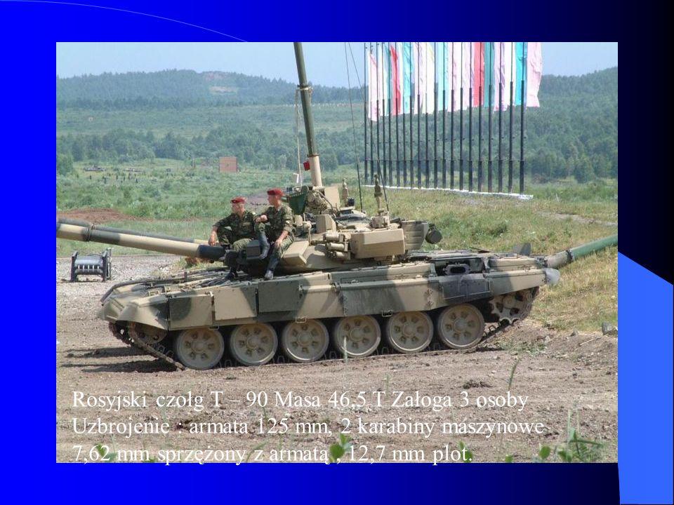 Rosyjski czołg T – 90 Masa 46,5 T Załoga 3 osoby