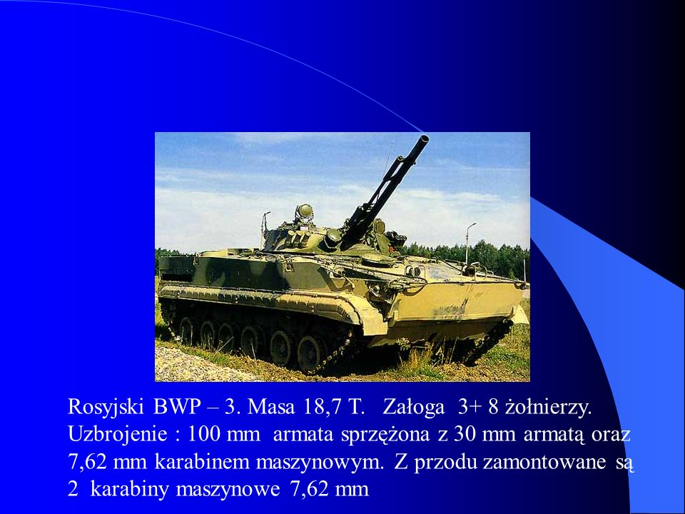 Rosyjski BWP – 3. Masa 18,7 T. Załoga 3+ 8 żołnierzy.