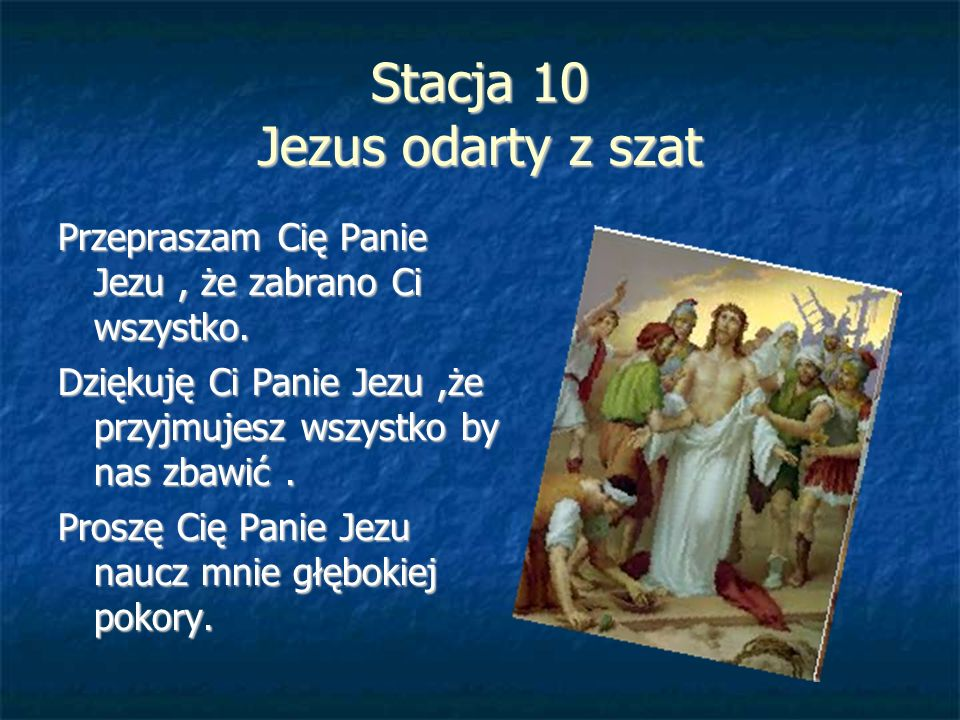 Stacja 10 Jezus odarty z szat