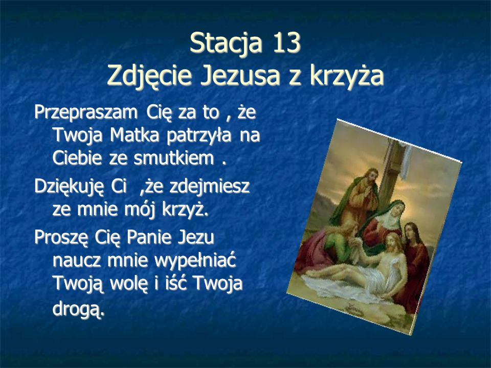 Stacja 13 Zdjęcie Jezusa z krzyża