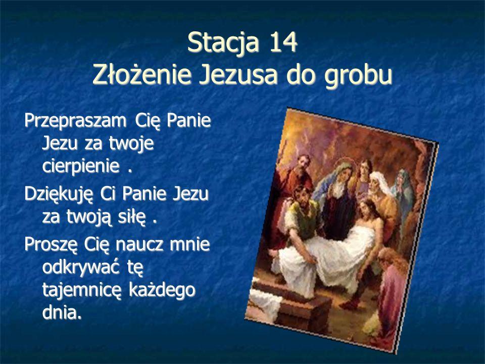 Stacja 14 Złożenie Jezusa do grobu