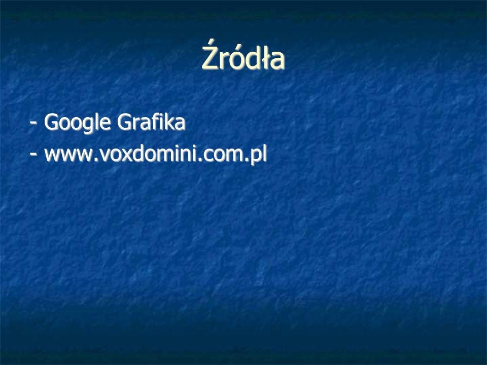 Źródła - Google Grafika - www.voxdomini.com.pl