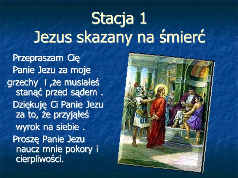 Stacja 1 Jezus skazany na śmierć