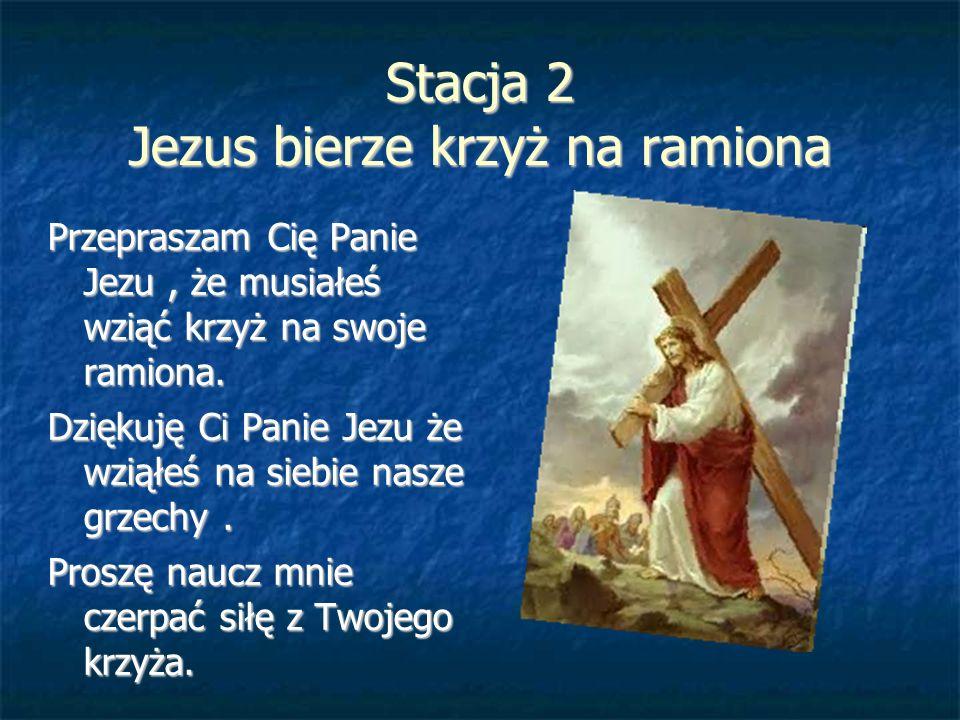 Stacja 2 Jezus bierze krzyż na ramiona