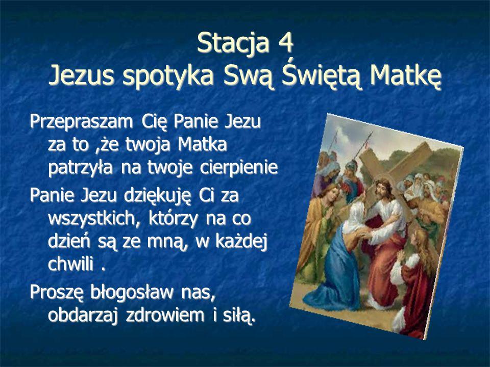 Stacja 4 Jezus spotyka Swą Świętą Matkę