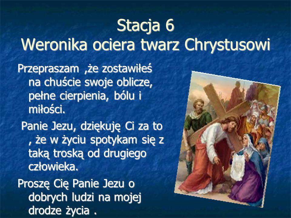 Stacja 6 Weronika ociera twarz Chrystusowi