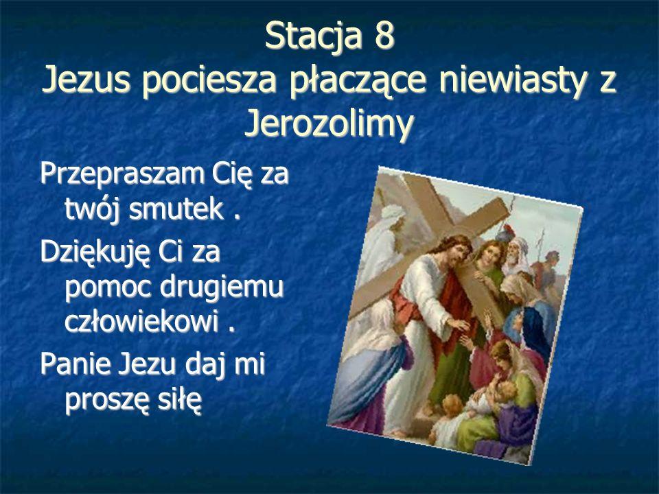 Stacja 8 Jezus pociesza płaczące niewiasty z Jerozolimy
