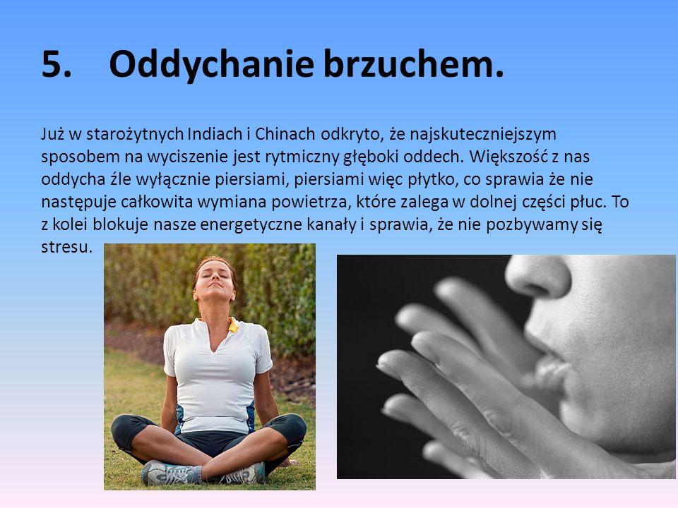 5. Oddychanie brzuchem.