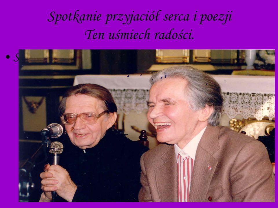 Spotkanie przyjaciół serca i poezji Ten uśmiech radości.