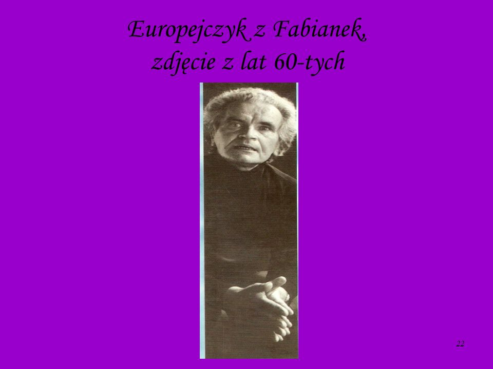 Europejczyk z Fabianek, zdjęcie z lat 60-tych