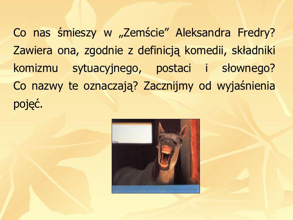 """Co nas śmieszy w """"Zemście Aleksandra Fredry"""