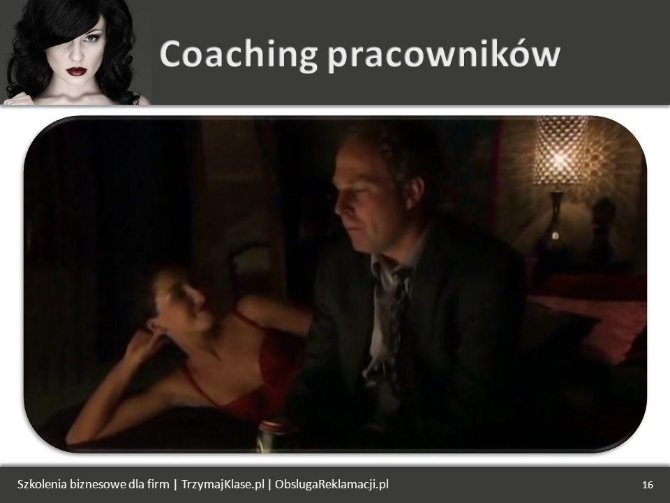 Coaching pracowników Szkolenia biznesowe dla firm | TrzymajKlase.pl | ObslugaReklamacji.pl