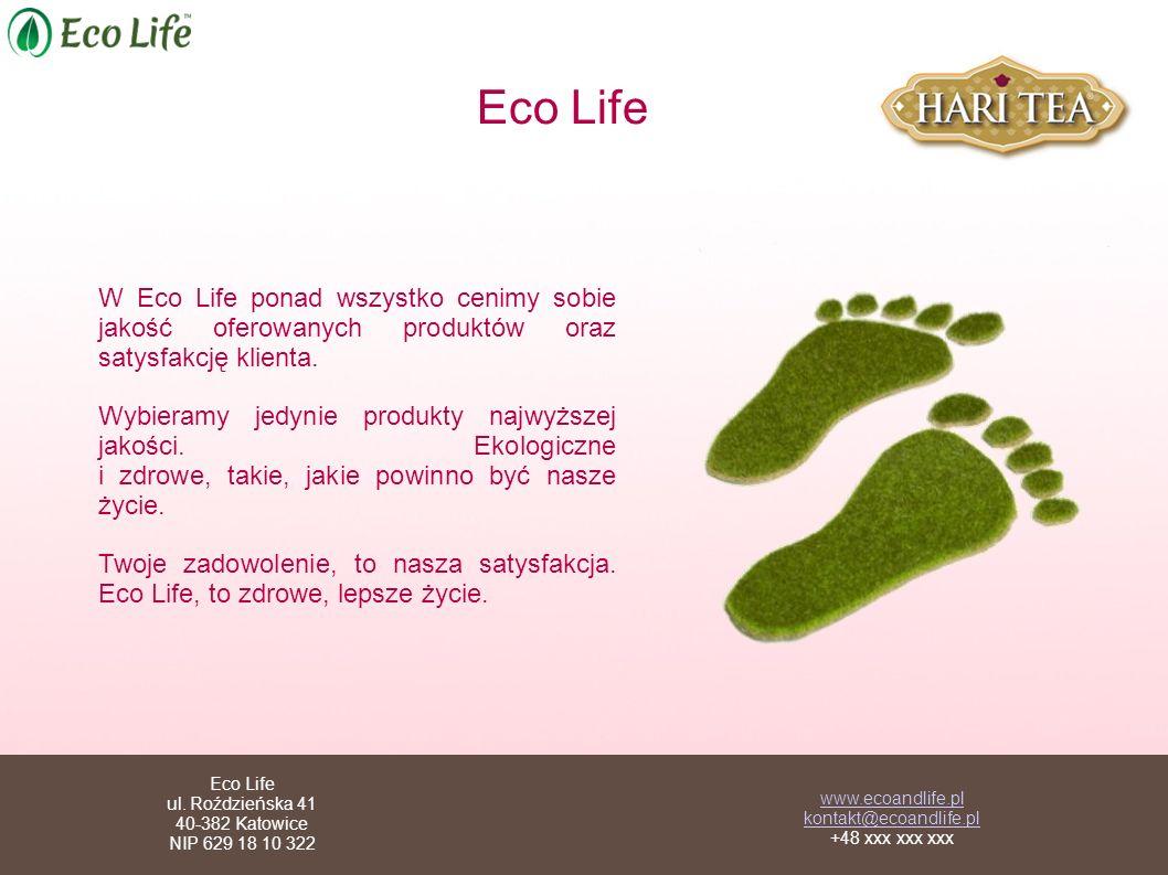 Eco Life W Eco Life ponad wszystko cenimy sobie jakość oferowanych produktów oraz satysfakcję klienta.
