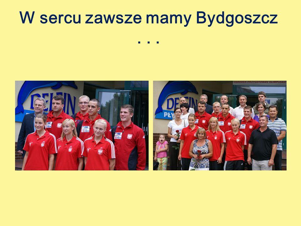 W sercu zawsze mamy Bydgoszcz . . .