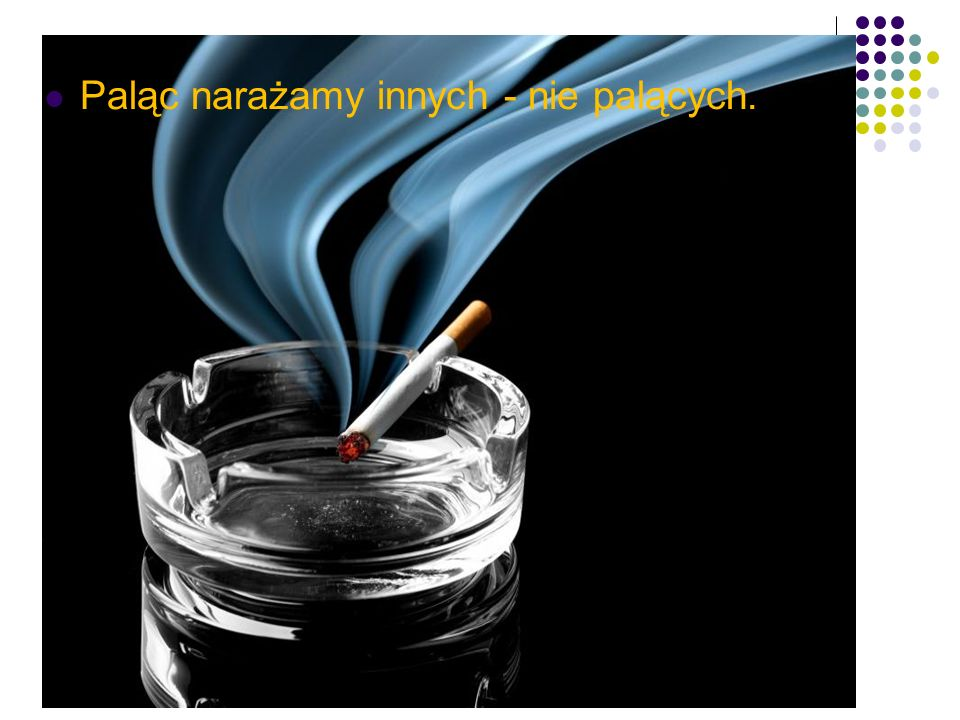 Paląc narażamy innych - nie palących.