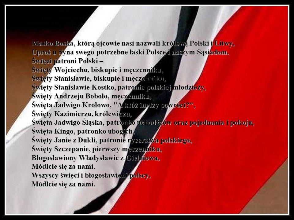 Matko Boska, którą ojcowie nasi nazwali królową Polski i Litwy,