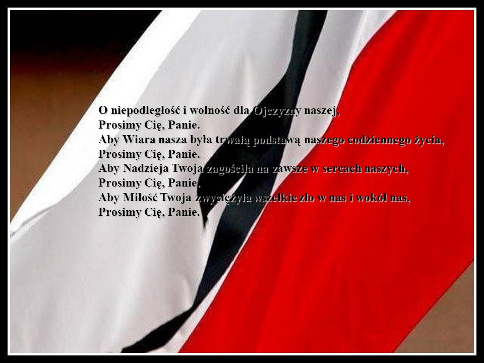 O niepodległość i wolność dla Ojczyzny naszej,
