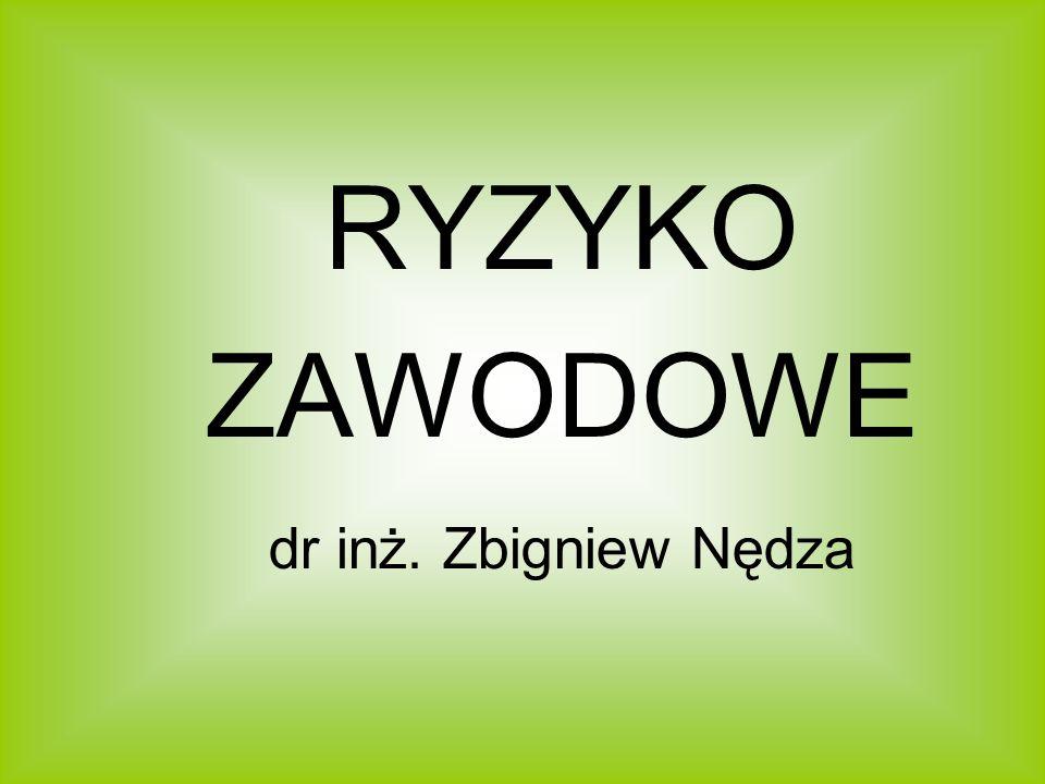 RYZYKO ZAWODOWE dr inż. Zbigniew Nędza