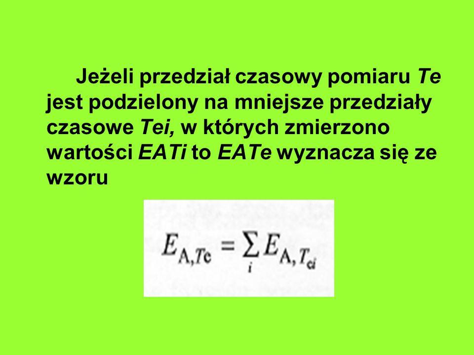 Jeżeli przedział czasowy pomiaru Te jest podzielony na mniejsze przedziały czasowe Tei, w których zmierzono wartości EATi to EATe wyznacza się ze wzoru