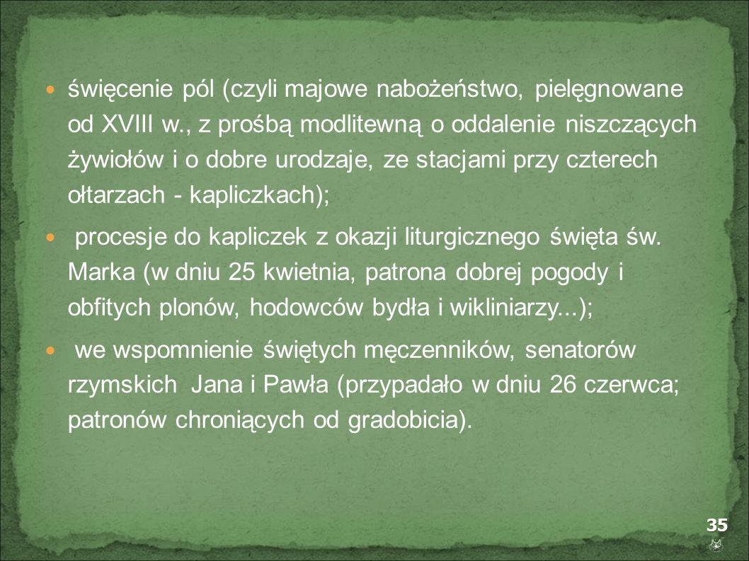 święcenie pól (czyli majowe nabożeństwo, pielęgnowane od XVIII w
