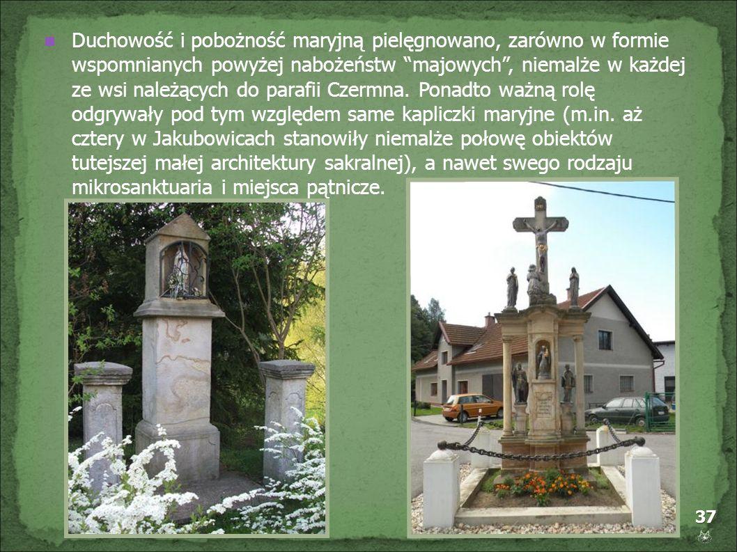 Duchowość i pobożność maryjną pielęgnowano, zarówno w formie wspomnianych powyżej nabożeństw majowych , niemalże w każdej ze wsi należących do parafii Czermna.