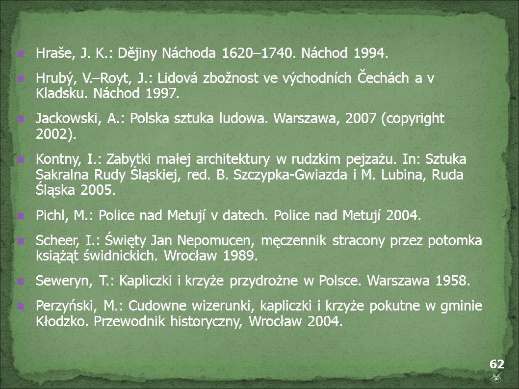 Hraše, J. K.: Dějiny Náchoda 1620–1740. Náchod 1994.