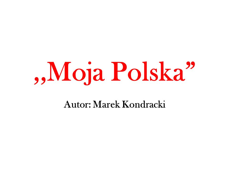 Autor: Marek Kondracki
