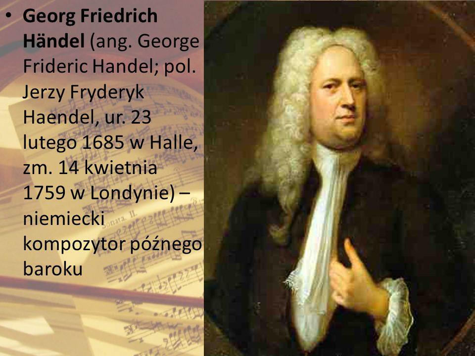 Georg Friedrich Händel (ang. George Frideric Handel; pol