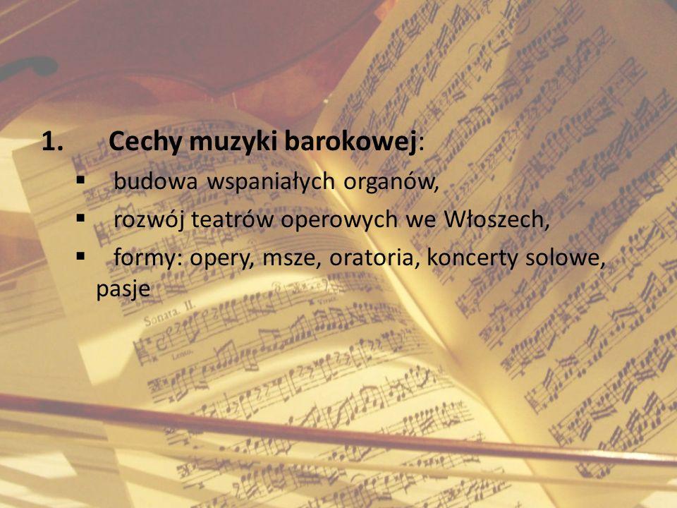 1. Cechy muzyki barokowej:
