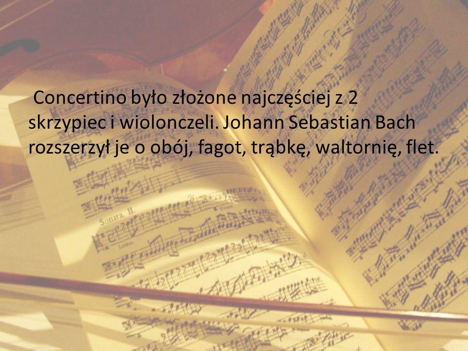 Concertino było złożone najczęściej z 2 skrzypiec i wiolonczeli