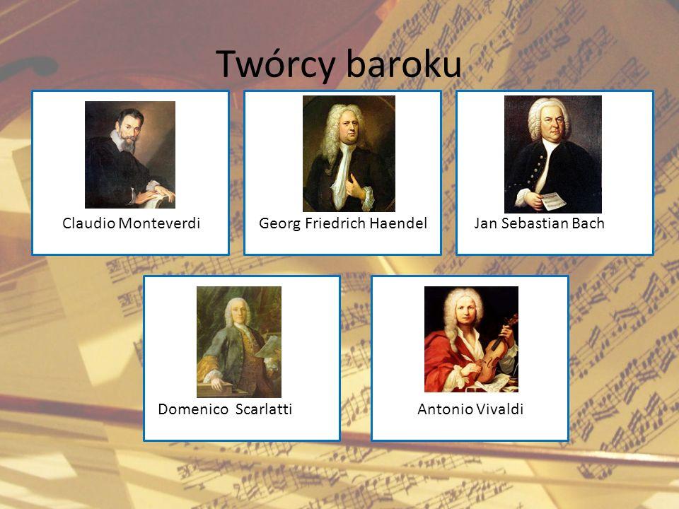 Twórcy baroku Claudio Monteverdi Georg Friedrich Haendel