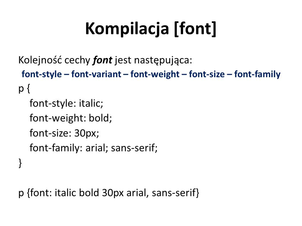 font-style – font-variant – font-weight – font-size – font-family