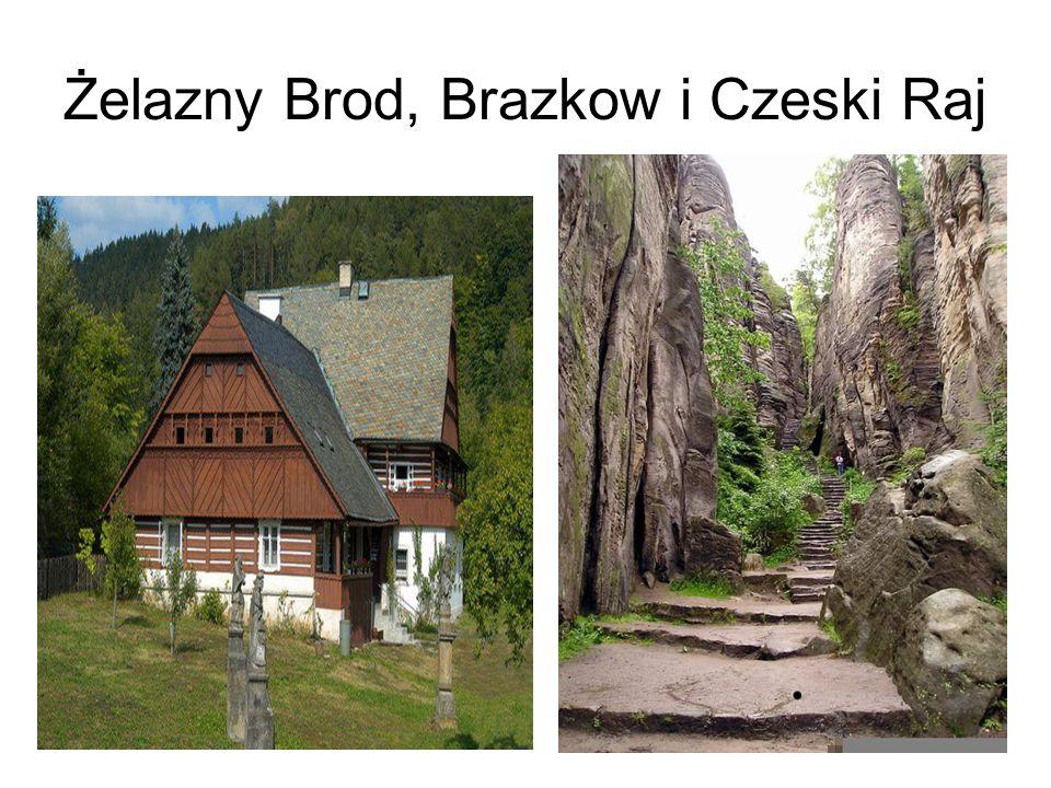 Żelazny Brod, Brazkow i Czeski Raj