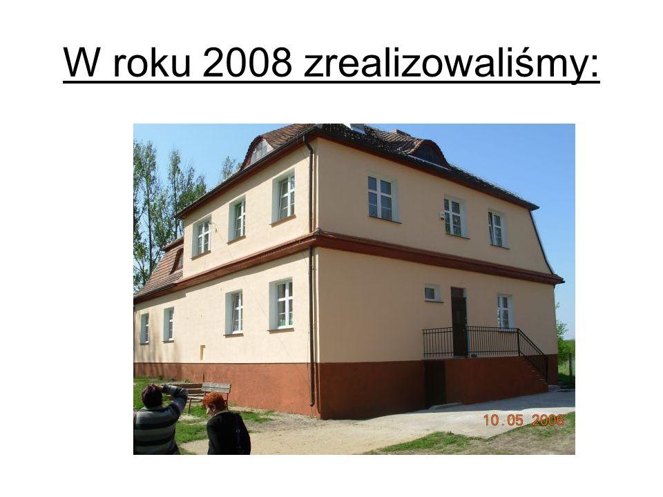 W roku 2008 zrealizowaliśmy: