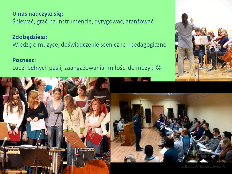 U nas nauczysz się: Śpiewać, grać na instrumencie, dyrygować, aranżować. Zdobędziesz: Wiedzę o muzyce, doświadczenie sceniczne i pedagogiczne.